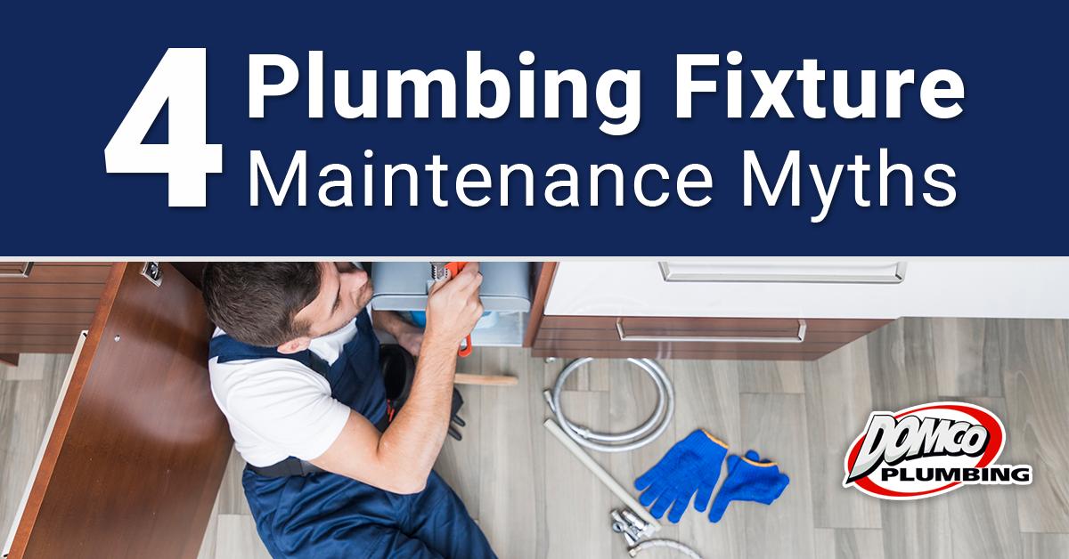 4 Plumbing Fixture Maintenance Myths